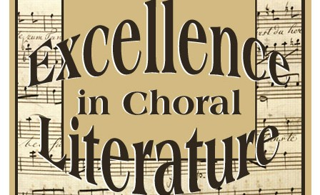 24th Annual EXCELLENCE IN CHORAL LITERATURE