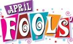 Behind the Scenes: April Fools….Or Is It?