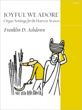 joyful we adore franklin d. ashdown