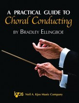 practical guide to choral conducting bradley ellingboe