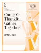 come ye thankful gather together sondra k. tucker