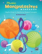 music manipulatives workbook danielle bayert