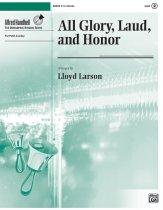 all glory laud and honor lloyd larson